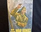 "WWII Home Front: War Bond Post Card, ""So We'll Meet Again; Buy More War Bonds"""