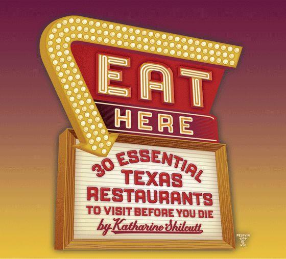 30 Essential Texas Restaurants to Visit Before You Die.
