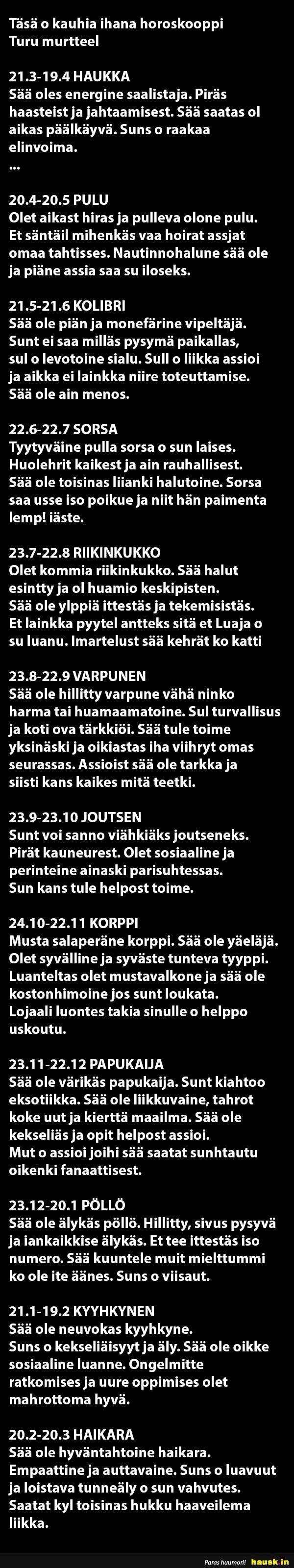 Täsä o kauhia ihana horoskooppi Turu murttel - HAUSK.in