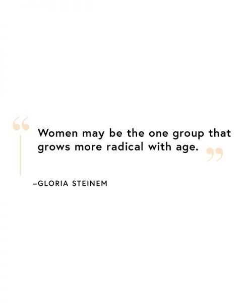 Wise words from a real superwoman, Gloria Steinham.