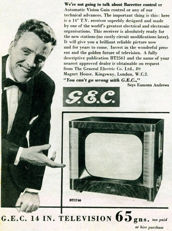 "G.E.C. Television ~ We're not going to talk about Barretter control or Automatic Vision Gain control or any of our technical advances. The important thing is this: here is a 14"" T.V. receiver superbly designed and made by one of the world's greatest electrical and electronic organisations...1954 ad."