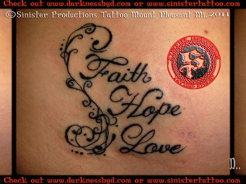 faith hope believe tattoos | faith hope love lettering tattoo done by d sinister productions tattoo ...