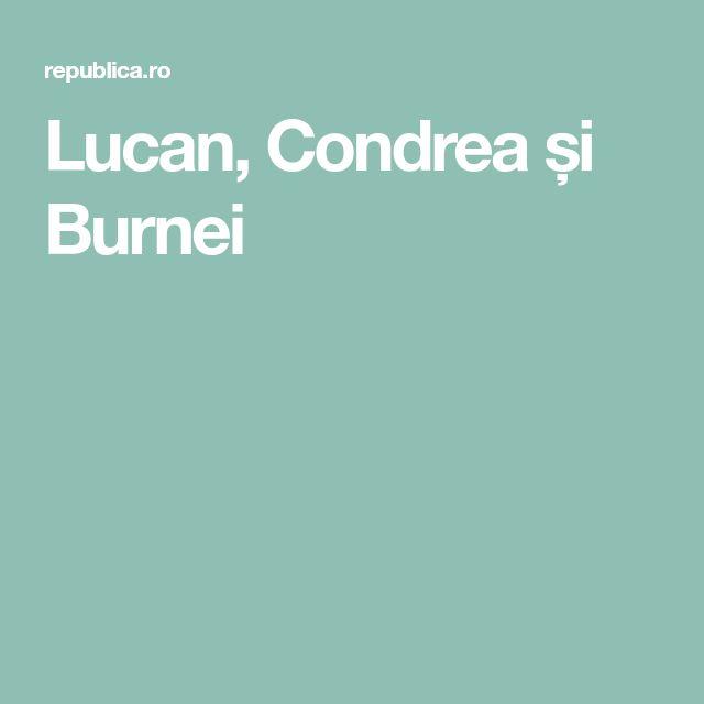 Lucan, Condrea și Burnei