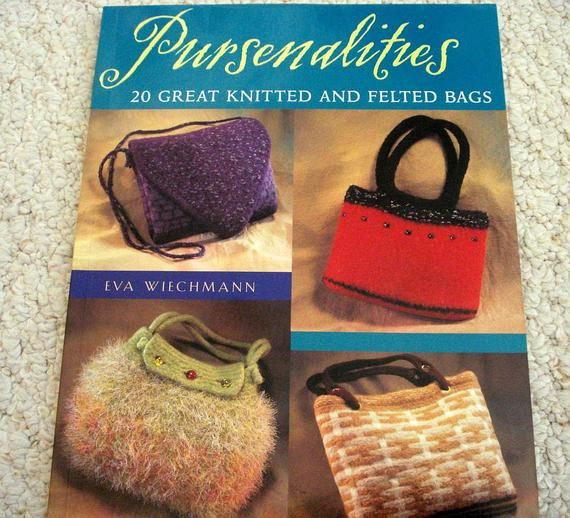 cb9355896fdb Pursenalities, 20 Great Knitted and Felted Bags. NEW Softcover book ...