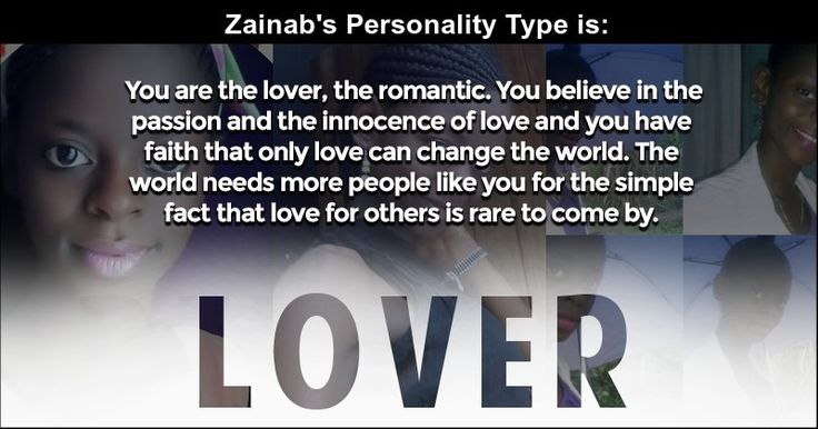 <b>Zainab</b>, your personality is one of a kind. It is composed of values which drive you and are a part of your persona. But the one quality that shines brighter than any other is this one. It is your defining characteristic and this is what people notice when they know you. Share this with your friends and let them know which personality type you belong to and why.