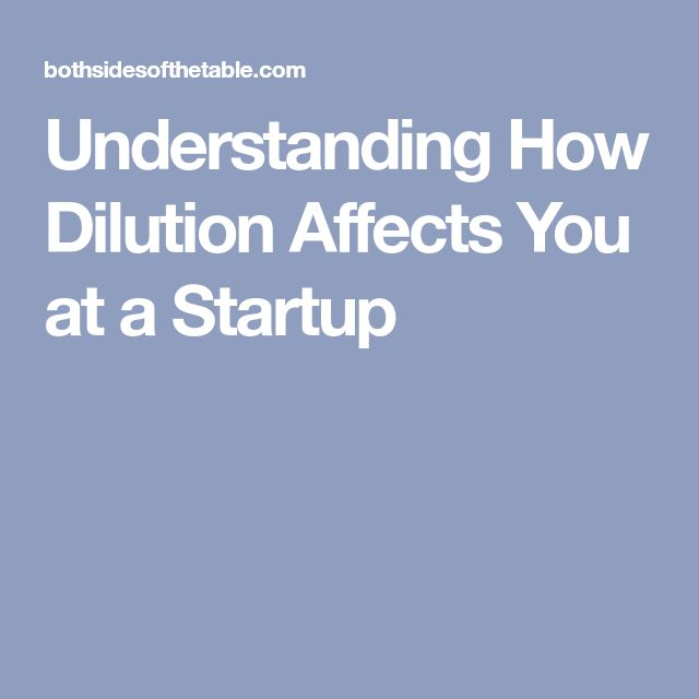 Understanding How Dilution Affects You at a Startup