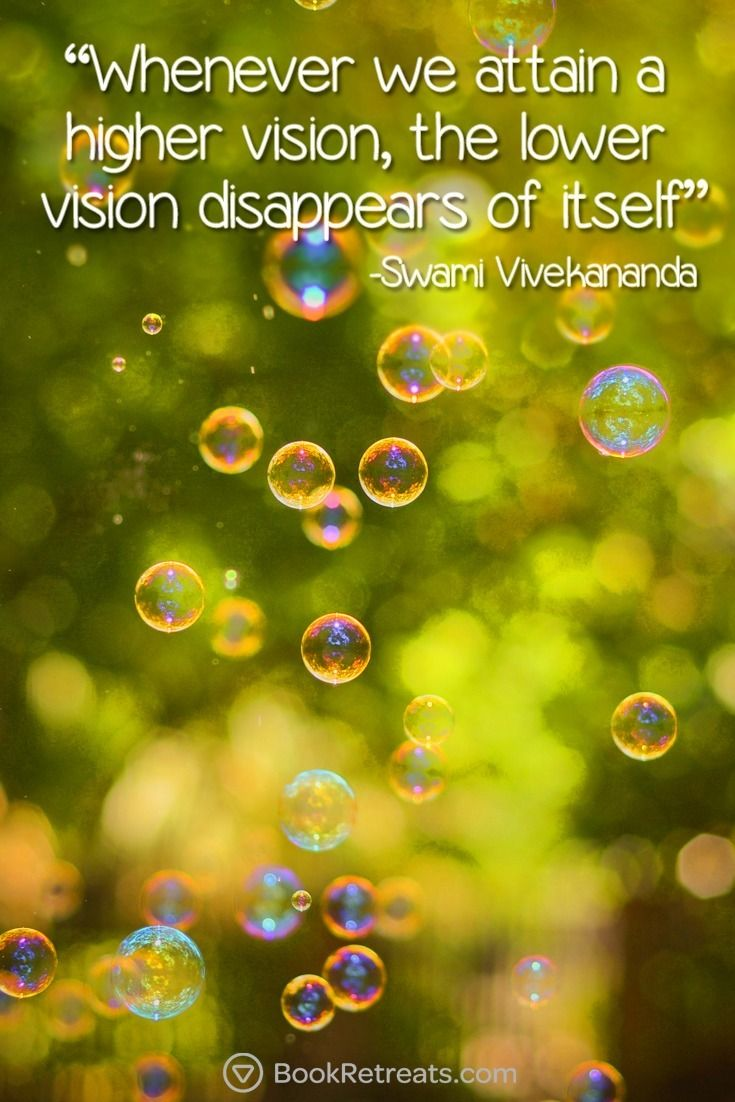 """Whenever we attain a higher vision, the lower vision disappears of itself."" Inspiring meditation quotes by Swami Vivekananda and other teachers here: https://bookretreats.com/blog/101-quotes-will-change-way-look-meditation"