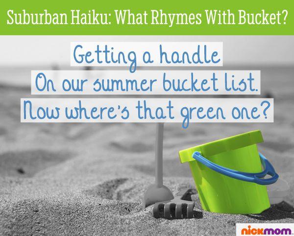 Suburban Haiku: What Rhymes with Bucket?