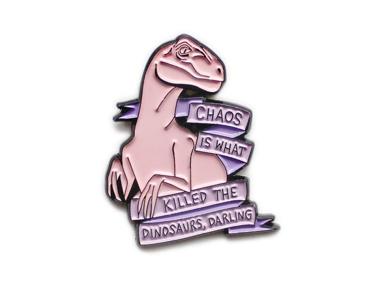 Chaos is what killed the dinosaurs darling // Heathers inspired enamel lapel pin by sweetandlovely on Etsy https://www.etsy.com/listing/247972768/chaos-is-what-killed-the-dinosaurs