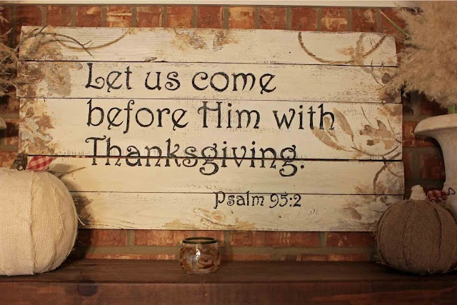 Psalm 95:2 ~ Let us come before Him with thanksgiving ~ The B Farm: Thanksgiving sign