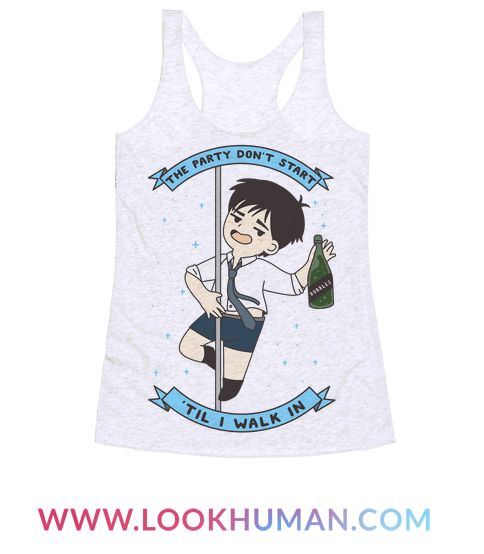 The Party Don't Start 'Til I walk In. Party with Yuri in this cute anime themed shirt. The parody design features an illustration of a drunken Yuri pole dancing.