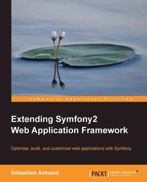 Extending Symfony2 web application framework : optimize, audit, and customize web applications with Symfony -  Armand, S. -  plaats 528.52