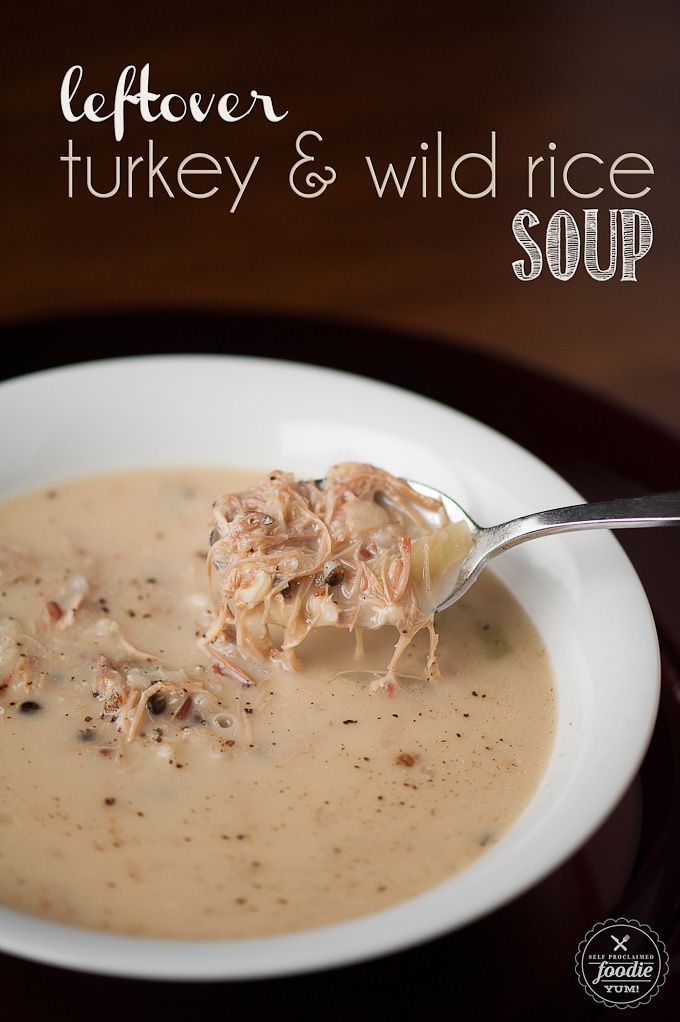 Leftover Turkey & Wild Rice Soup transforms your turkey carcass into the most delicious, rich, tasty feel good soup.   Self Proclaimed Foodie