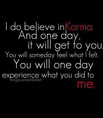 Karma will catch up, with YOU. Stop while you are ahead....in all reality, there is always proof for the truth. To contiue your actions, is it worth risking your loved ones for what you created to rip apart another loved ones? thought for your guilt! :-) Karma DOES catch up, PROMISE!
