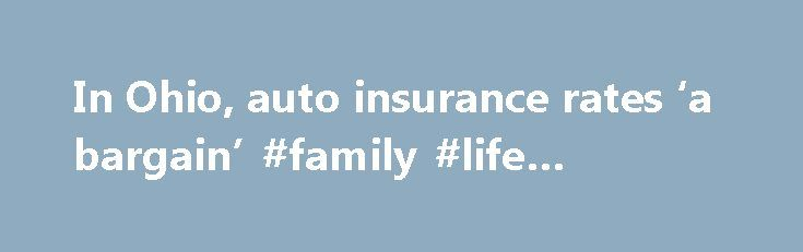"In Ohio, auto insurance rates 'a bargain' #family #life #insurance http://insurance.remmont.com/in-ohio-auto-insurance-rates-a-bargain-family-life-insurance/  #car insurance prices # In Ohio, auto insurance rates 'a bargain' The Dispatch E-Edition The E-Edition includes all of the news, comics, classifieds and advertisements of the newspaper. And it's available to subscribers before 6 a.m. every day. Request to buy this photo ' class=""> Enlarge Image Request to buy this photo By Mark…"