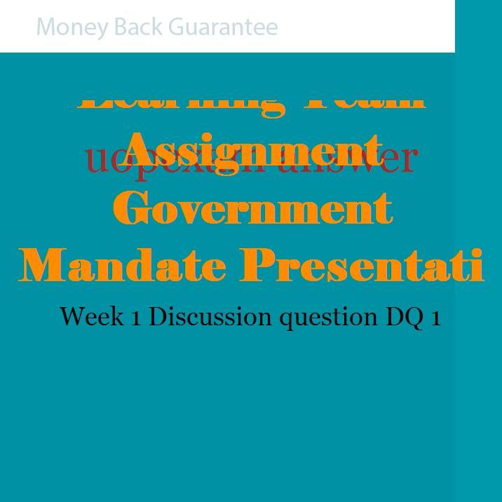 Learning Team Assignment Government Mandate Presentation