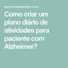 Como criar um plano diário de atividades para paciente com Alzheimer?