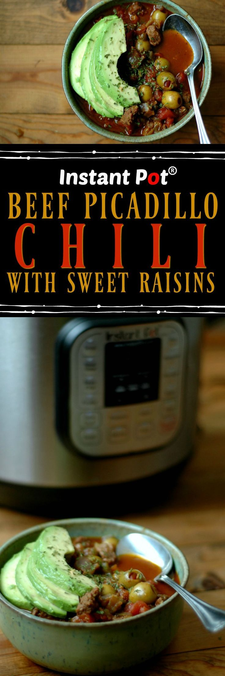 """Beef picadillo chili with sweet raisins has salty and sweet """"all day cooked"""" flavor in a fraction of the time with your Instant Po"""