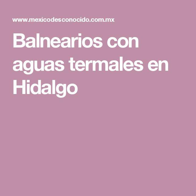 Balnearios con aguas termales en Hidalgo