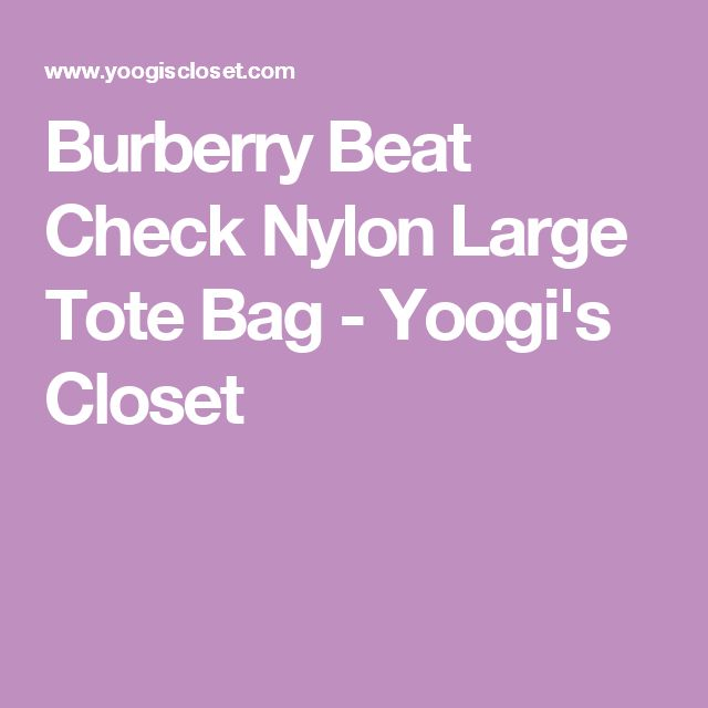 Burberry Beat Check Nylon Large Tote Bag - Yoogi's Closet