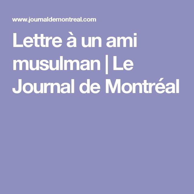 Lettre à un ami musulman | Le Journal de Montréal