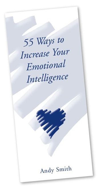 55 Ways To Increase Your Emotional Intelligence tips e-booklet (in PDF format - only 99 cents)