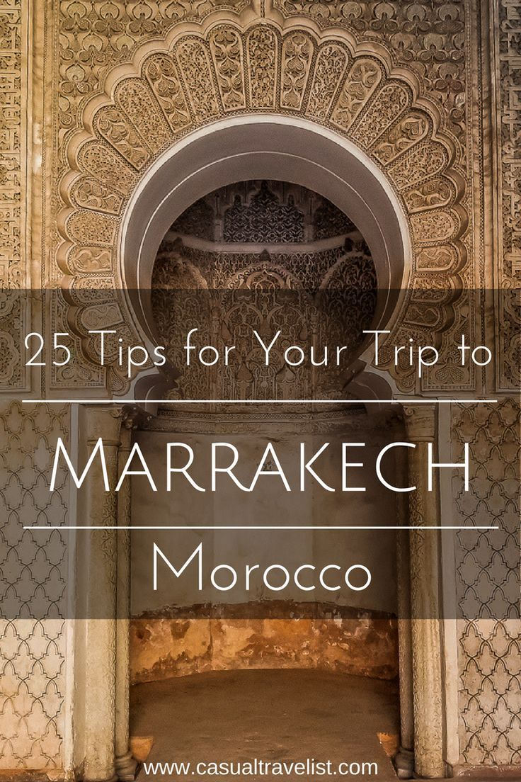 Few cities capture the imagination quite like Marrakech. With the beautiful frenzy of the Medina, ornate Arabic architecture and one of the world's greatest cuisines it's no surprise that more people are traveling to Marrakech now more than ever. 25 Tips for Your First Trip to Marrakech, Morocco www.casualtravelist.com |#marrakech | #morocco |#marrakesh| Guide to Marrakech| Marrakech travel tips|Morocco travel tips|