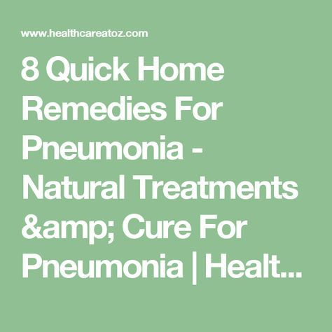 8 Quick Home Remedies For Pneumonia - Natural Treatments & Cure For Pneumonia | Health Care A to Z