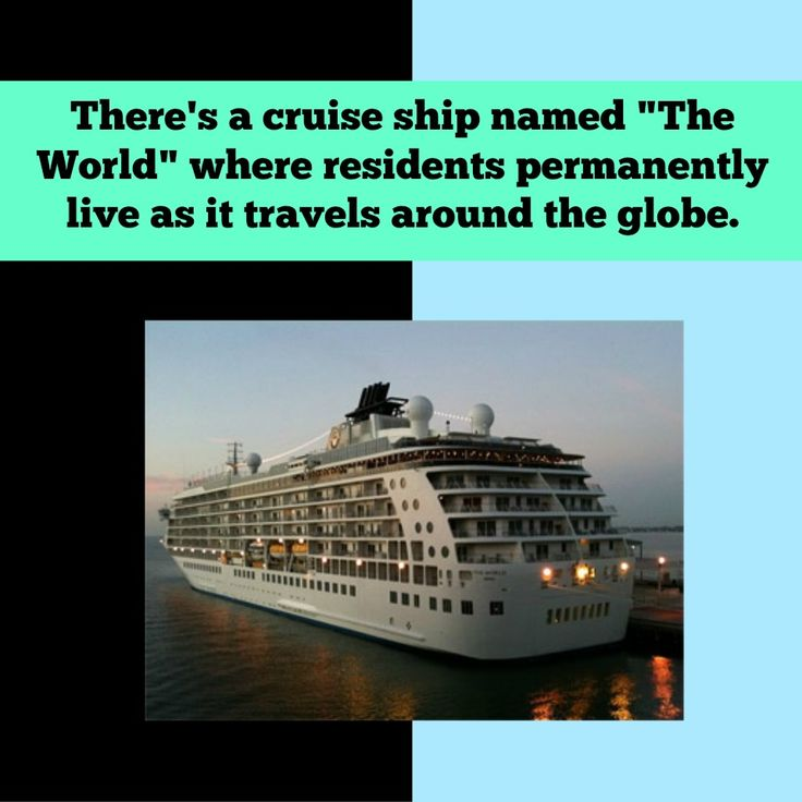 """#DidYouKnow #ThursdayFacts : There's a cruise ship named """"The World"""" where residents permanently live as it travels around the globe. #TravelFacts"""