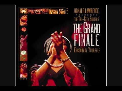 God-Donald Lawrence & The Tri-City Singers- This song inspires me. How much do you trust God?