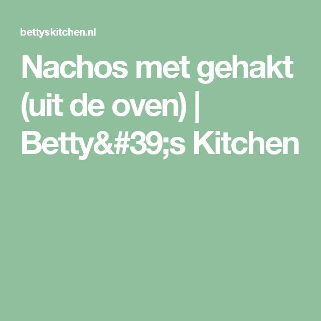 Nachos met gehakt (uit de oven)   Betty's Kitchen
