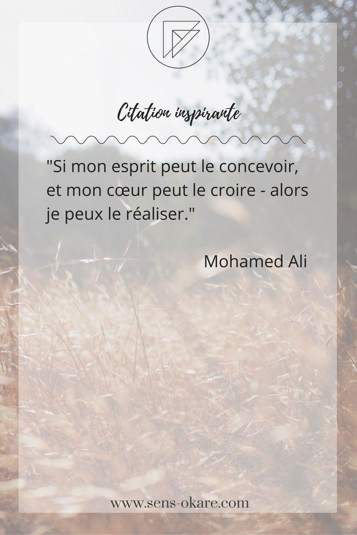"""""""Si mon esprit peut le concevoir, et mon cœur peut le croire - alors je peux le réaliser."""" Mohamed Ali #citation #pensée #inspiration #idée #phrase #mot #sagesse #motivation #vie"""