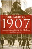 The Panic of 1907: Lessons Learned from the Market's 'Perfect Storm' by Robert F. Bruner