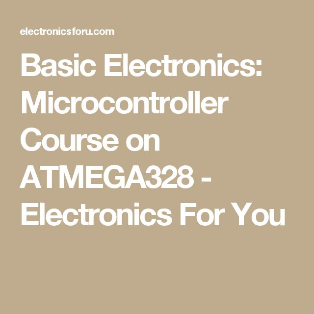 2342 best electronics images on pinterest consumer electronics basic electronics microcontroller course on atmega328 electronics for you arduino projectsdiy solutioingenieria Choice Image