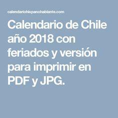 Calendario de Chile año 2018 con feriados y versión para imprimir en PDF y JPG.