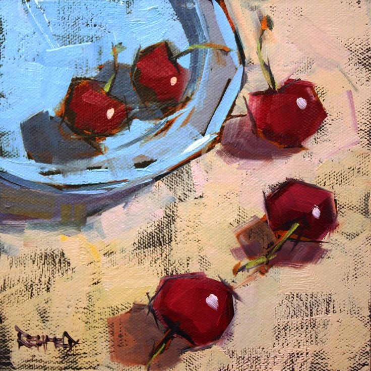 cathleen rehfeld • Daily Painting: Let's Just Enjoy These Cherries - sold