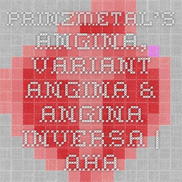 Prinzmetal's Angina, Variant Angina & Angina Inversa | AHA