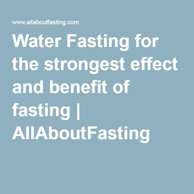 Water Fasting for the strongest effect and benefit of fasting   AllAboutFasting