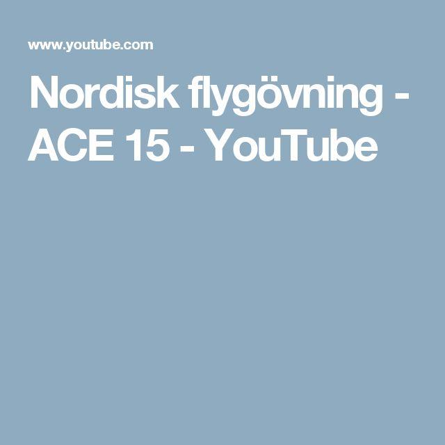 Nordisk flygövning - ACE 15 - YouTube