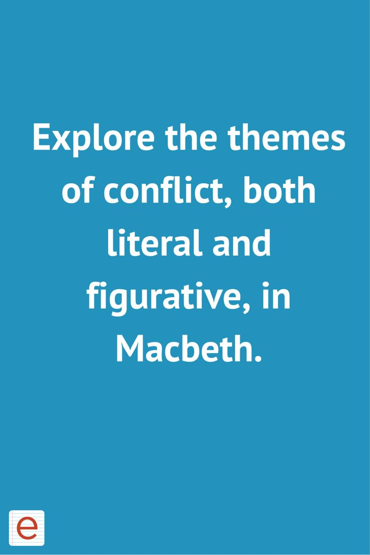 die besten ideen zu themes in macbeth auf explore the themes of conflict both literal and figurative in macbeth enotes