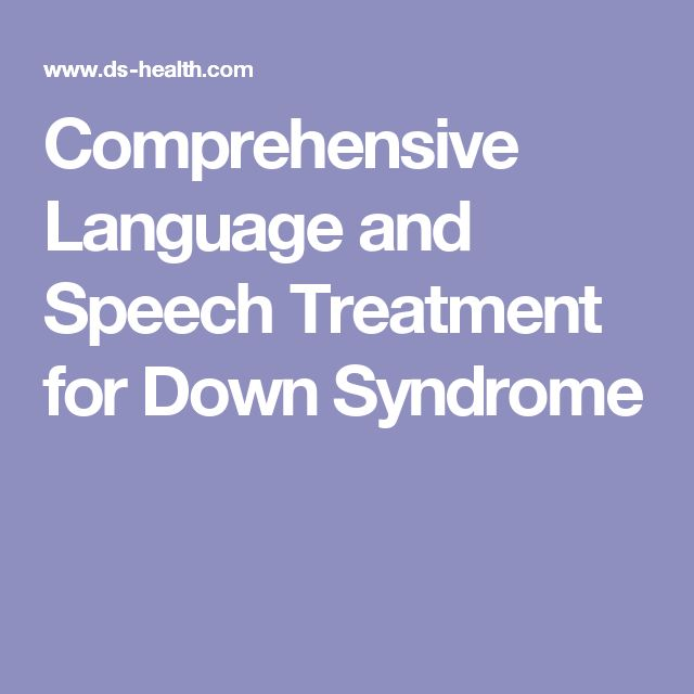 Comprehensive Language and Speech Treatment for Down Syndrome