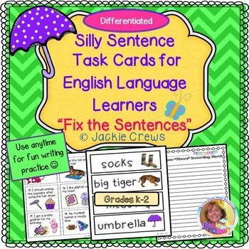 This SILLY SENTENCE product has 18 task cards with simple sentences and 18 word cards with picture support. Great for anytime you want kids to have fun with writing and discussing possible answers to the silly pictures. My BEGINNING ELL students absolutely loved this and there were howls of laughter