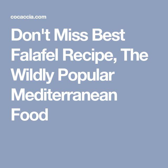 Don't Miss Best Falafel Recipe, The Wildly Popular Mediterranean Food