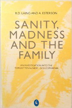 Non-fiction. The work of R.D. Laing. Sanity, Madness and the Family by R.D. Laing.