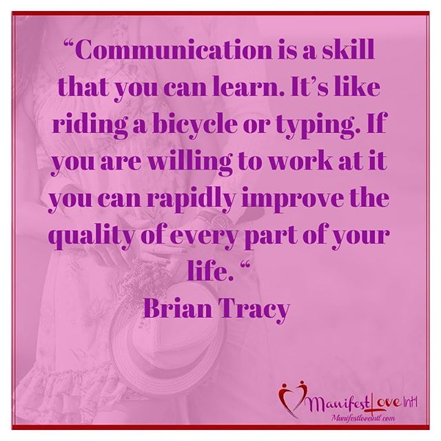 I Love This Quote You May Have Heard That Good Communication Is