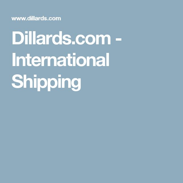 Dillards.com - International Shipping
