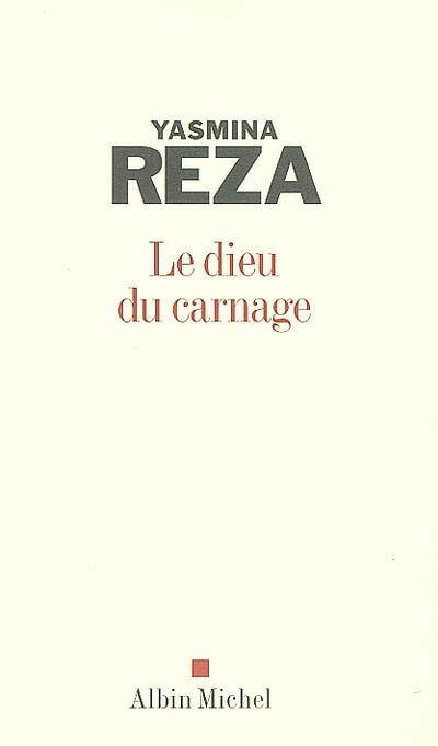 Yasmina Reza _ Le dieu du carnage _ Albin Michel _ 2007