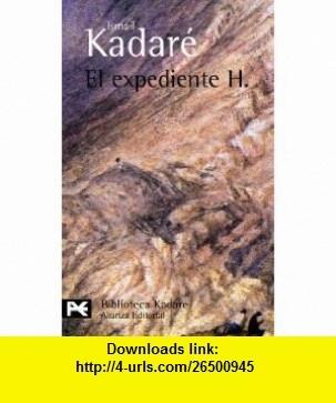 El expediente H. / The H. file  Ismail Kadare.