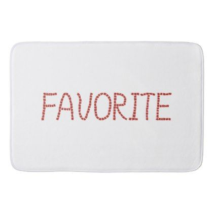 Favorite Large Bath Mat - red gifts color style cyo diy personalize unique
