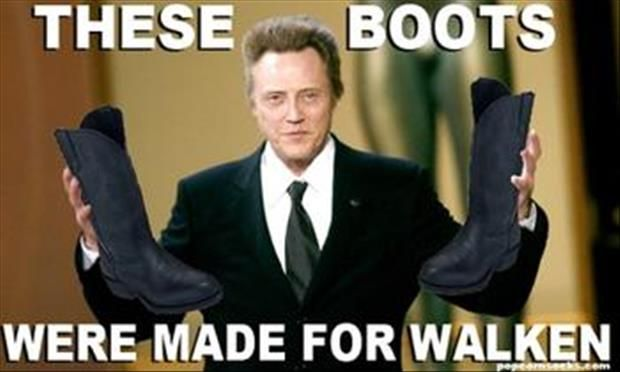these boots were made for walking, christopher walken
